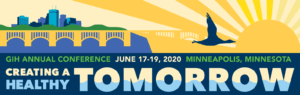 Creating a Healthy Tomorrow: GIH Annual Conference: Minneapolis, MN