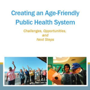 National, state, and local public health officials; aging experts, advocates, and service providers; and health care officials came together to discuss how public health could contribute to an age-friendly society and improve the health and well-being of older Americans
