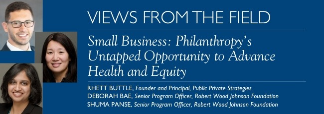 Small Business: Philanthropy's Untapped Opportunity to Advance Health and Equity