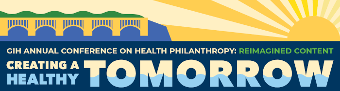 """GIH Annual Conference Reimagined Content for """"Creating a Healthy Tomorrow"""""""