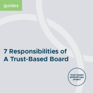 7 responsibilities of a trust-based philanthropy board