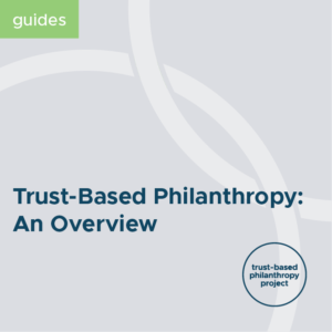Trust based Philanthropy: An Overview