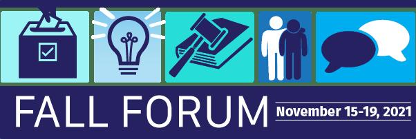 Fall Forum: November 15-19, 2021